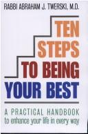 Cover of: Ten steps to being your best | Abraham J. Twerski