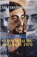 Cover of: Caio 3 D: o essencial da década de 1970