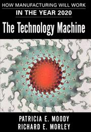 Cover of: The technology machine | Patricia E. Moody, Richard E. Morley