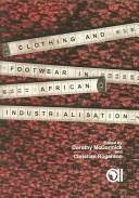 Cover of: Clothing and footwear in African industrialisation |