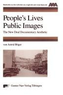 Cover of: Peopleþs lives, public images: the new deal documentary aesthetics | Astrid B oger