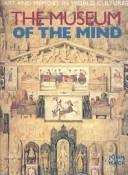Cover of: MUSEUM OF THE MIND: ART AND MEMORY IN WORLD CULTURES