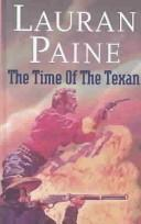 Cover of: The time of the Texan | Lauran Paine