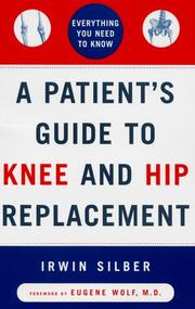 Cover of: A patient's guide to knee and hip replacement