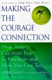 Cover of: Making the courage connection: finding the courage to journey from fear to freedom