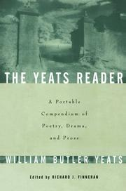 Cover of: The Yeats reader: a portable compendium of poetry, drama, and prose