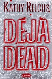 Cover of: Déjà dead | Kathy Reichs