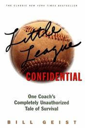 Cover of: LITTLE LEAGUE CONFIDENTIAL | Bill Geist
