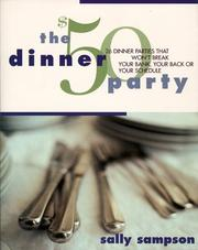 Cover of: The $50 dinner party: 26 dinner parties that won't break your bank, your back, or your schedule