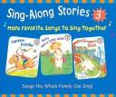 Cover of: Sing-along stories 3: more favorite songs to sing together