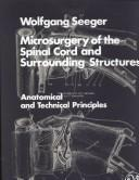 Cover of: Microsurgery of the spinal cord and surrounding structures | Seeger, Wolfgang