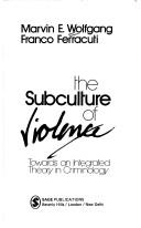 Cover of: The subculture of violence | Wolfgang, Marvin E.
