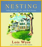 Cover of: Nesting: Tales of Love, Life, and Real Estate