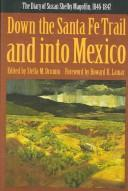 Cover of: Down the Santa Fe Trail and into Mexico | Susan Shelby Magoffin