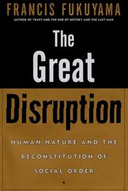 The Great Disruption by Francis Fukuyama