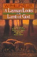 Cover of: A layman looks at the Lamb of God