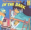 Cover of: The Berenstain Bears in the dark