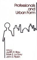 Cover of: Professionals and urban form |