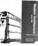 Modern Architecture Since 1900 modern architecture since 1900 (1983 edition) | open library