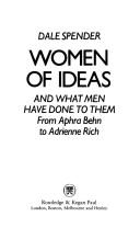 Cover of: Women of ideas and what men have done to them | Dale Spender
