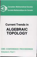 Cover of: Current trends in algebraic topology | Seminar on Current Trends in Algebraic Topology (1981 University of Western Ontario)