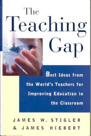 Cover of: The teaching gap: best ideas from the world's teachers for improving education in the classroom