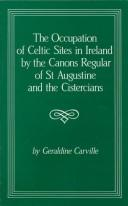 Cover of: The occupation of Celtic sites in medieval Ireland by the Canons Regular of St. Augustine and the Cistercians