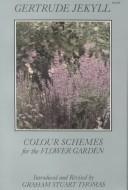 Colour schemes for the flower garden by Gertrude Jekyll