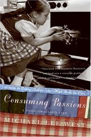 Cover of: Consuming Passions: A Food-Obsessed Life