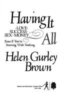 Cover of: Having it all | Helen Gurley Brown