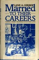 Cover of: Married to their careers | Lane A. Gerber