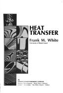 Cover of: Heat transfer | Frank M. White