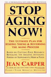 Stop Aging Now! by Jean Carper