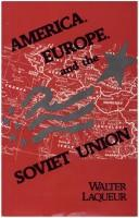 Cover of: America, Europe, and the Soviet Union: selected essays