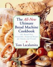 Cover of: The All New Ultimate Bread Machine Cookbook | Tom Lacalamita