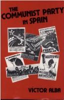 Cover of: The Communist Party in Spain | ViМЃctor Alba