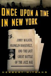 Cover of: Once upon a time in New York: Jimmy Walker, Franklin Roosevelt, and the last great battle of the Jazz Age
