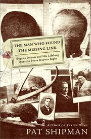 The Man Who Found the Missing Link by Pat Shipman