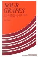 Cover of: Sour grapes: studies in the subversion of rationality