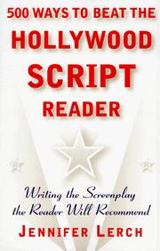Cover of: 500 ways to beat the Hollywood script reader | Jennifer Lerch