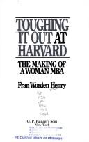 Cover of: Toughing it out at Harvard | Fran Worden Henry