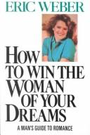 Cover of: How to win the woman of your dreams