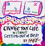 Cover of: Change Your Life Without Getting Out of Bed | SARK