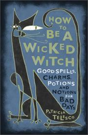 Cover of: How To Be A Wicked Witch