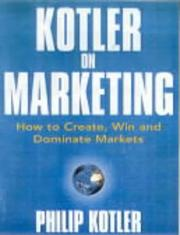 Cover of: Kotler on Marketing: how to create, win, and dominate markets
