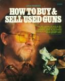 Cover of: How to buy and sell used guns