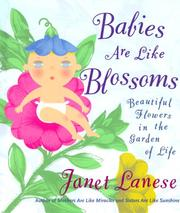 Cover of: BABIES ARE LIKE BLOSSOMS | Janet Lanese