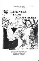 Cover of: Late news from Adam's acres