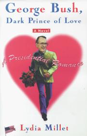 Cover of: George Bush, dark prince of love: a presidential romance