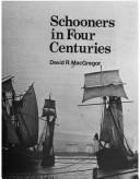 Schooners in four centuries by David R. MacGregor